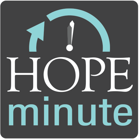 Hope Minute - subscribe to the podcast via iTunes