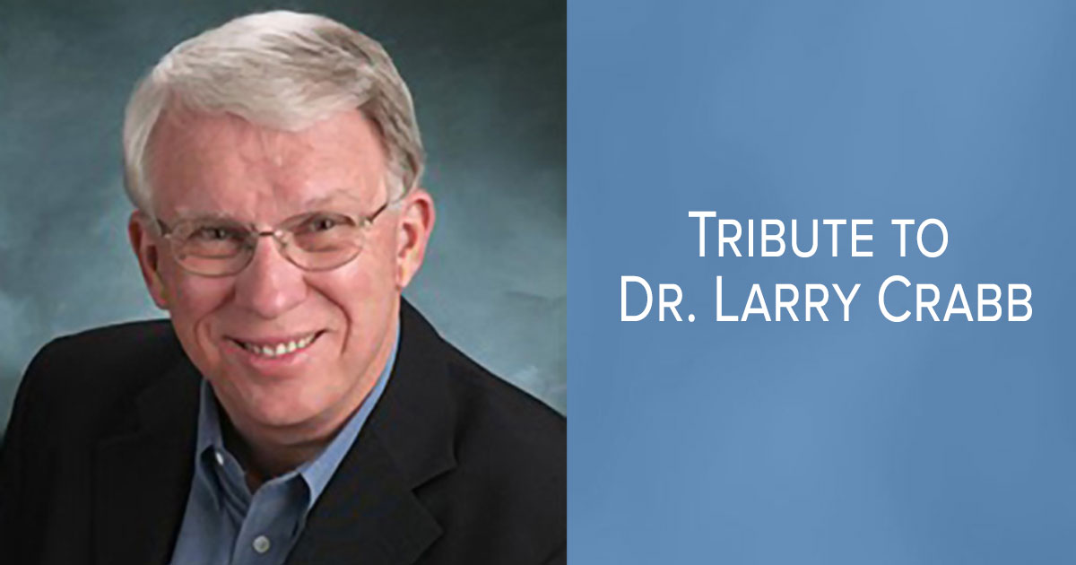 Tribute to Dr. Larry Crabb