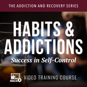 Habits & Addictions Video Course